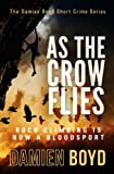 Image of As The Crow Flies (The Damien Boyd Short Crime Series)