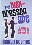 img - for The Well-dressed Ape: Homo Sapiens: A User's Guide book / textbook / text book