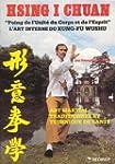 Hsing I Chuan : l'art interne du kung...