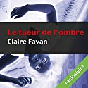 Le tueur de l'ombre (Will Edwards 2) Audiobook by Claire Favan Narrated by François Montagut
