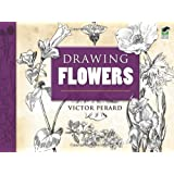 Drawing Flowers (Dover Art Instruction)