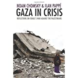 Gaza in Crisis: Reflections on Israel's War Against the Palestiniansby Ilan Pappe