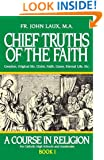 Chief Truths of the Faith: A Course in Religion - Book I
