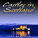 Castles in Scotland: A Travellers' Guide (       UNABRIDGED) by Gary McKraken Narrated by Martyn Clements