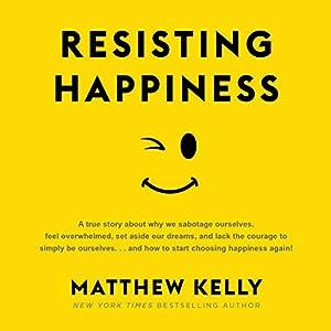 Resisting Happiness Audiobook