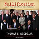 Nullification: How to Resist Federal Tyranny in the 21st Century (       UNABRIDGED) by Thomas E. Woods Narrated by Alan Sklar