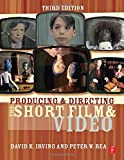 img - for Producing and Directing the Short Film and Video 3rd edition by Irving, David K., Rea, Peter W. (2006) Paperback book / textbook / text book