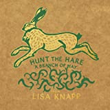 Hunt The Hare ~ A Branch of May from Lisa Knapp - Hand printed, limited edition, numbered copies.