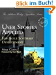User Stories Applied: For Agile Softw...