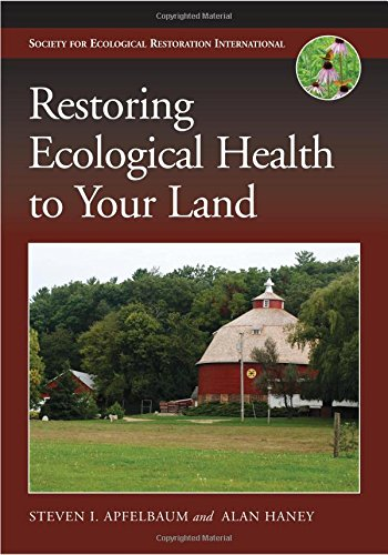 Restoring Ecological Health to Your Land (The Science and Practice of Ecological Restoration Series) PDF