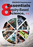 img - for By Elizabeth Hammerman - 8 Essentials of Inquiry-Based Science, K-8: 1st (first) Edition book / textbook / text book