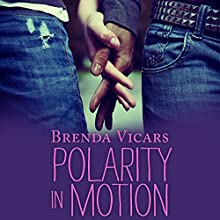 Polarity in Motion (       UNABRIDGED) by Brenda Vicars Narrated by Caitlin Kelly