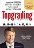img - for Topgrading, 3rd Edition: The Proven Hiring and Promoting Method That Turbocharges Company Performance by Smart Ph.D., Bradford D. (2012) Hardcover book / textbook / text book