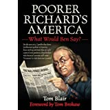 Poorer Richard's America: What Would Ben Say? ~ Tom Blair
