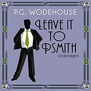 Leave it to Psmith | [P.G. Wodehouse]