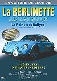 La Voiture de leur vie - La Berlinette Alpine-Renault, la reine des rallyes