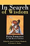 img - for In Search of Wisdom: Faith Formation in the Black Church book / textbook / text book