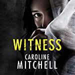 Witness | Caroline Mitchell