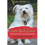 Come Back, Como: Winning the Heart of a Reluctant Dog ~ Steven Winn