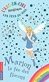 echange, troc Daisy Meadows - L'arc-en-ciel magique - Les fées du ciel, Tome 1 : Marion, la fée des flocons