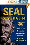 SEAL Survival Guide: A Navy SEAL's Se...