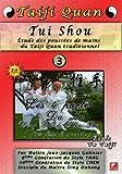 echange, troc Tui Shou Étude des poussées de mains du Taiji Quan traditionnel Vol.3