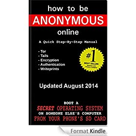 How to be Anonymous Online - A Quick Step-By-Step Manual (English Edition)