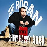 Shiny Happy Jihad ~ Joe Rogan