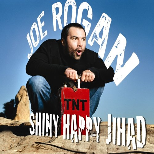 Joe Rogan - Shiny Happy Jihad - Zortam Music