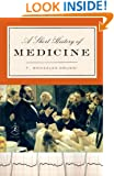 A Short History of Medicine (Modern Library Chronicles Series Book 28)