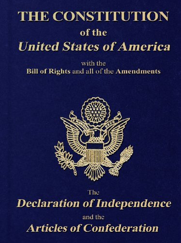 THOMAS JEFFERSON - The Constitution of the United States of America, with the Bill of Rights and all of the Amendments; The Declaration of Independence; and the Articles of Confederation (English Edition)