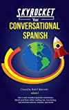 SkyRocket Your Conversational Spanish,  Volume 1: Get a Well Rounded Spanish Vocabulary Quick and Easy! while reading fun, interesting, and relevant stories, articles, and facts! (English Edition)