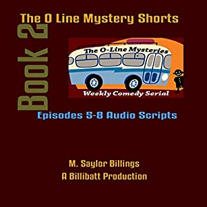 The O Line Mystery Shorts, Book 2 (Dramatized) Radio/TV Program