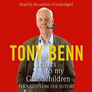 Letters to My Grandchildren | [Tony Benn]