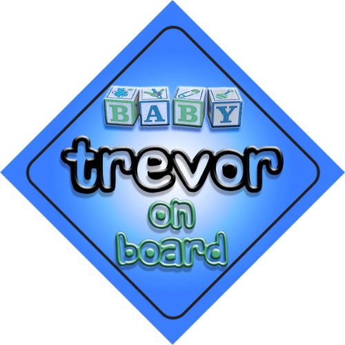 Baby Boy Trevor on board novelty car sign gift / present for new child / newborn baby baby girl arianna on board novelty car sign gift present for new child newborn baby page 4 page 7