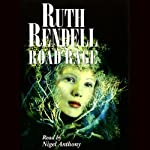 Road Rage: A Chief Inspector Wexford Mystery, Book 17 (       UNABRIDGED) by Ruth Rendell Narrated by Nigel Anthony