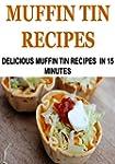 Muffin:  Muffin Tin Recipes: Deliciou...