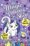 Abie Longstaff The Magic Potions Shop: The Young Apprentice (Magic Potions Shop 1)