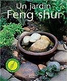 echange, troc Günther Sathor - Un jardin Feng Shui : Améliorez votre bien-être, votre santé et rencontrez le succès en créant un jardin harmonieux