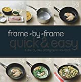 Love Food Frame by Frame Cookery: Quick and Easy - Love Food)