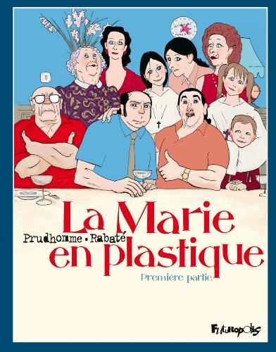 La Marie en plastique (1) : La Marie en plastique : première partie