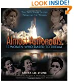 Almost Astronauts: 13 Women Who Dared to Dream (Jane Addams Honor Book (Awards))