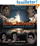 Almost Astronauts: 13 Women Who Dared...