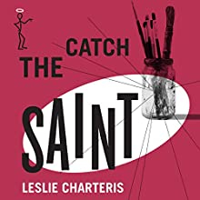 Catch The Saint: The Saint, Book 44 (       UNABRIDGED) by Leslie Charteris Narrated by John Telfer