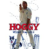 Hoggy: Welcome to My World: The Peculiar World of Matthew Hoggardby Matthew Hoggard