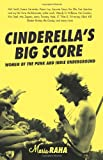 Cinderella's Big Score: Women of the Punk and Indie Underground (Live Girls) (1580051162) by Maria Raha