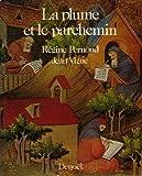 echange, troc Régine Pernoud - La plume et le parchemin