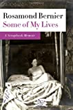 Cover of Some of My Lives by Rosamond Bernier 0374266611