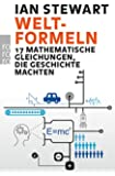 Welt-Formeln: 17 mathematische Gleichungen, die Geschichte machten
