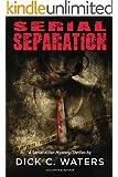 Serial Separation (Scott Tucker Series Book 2)
